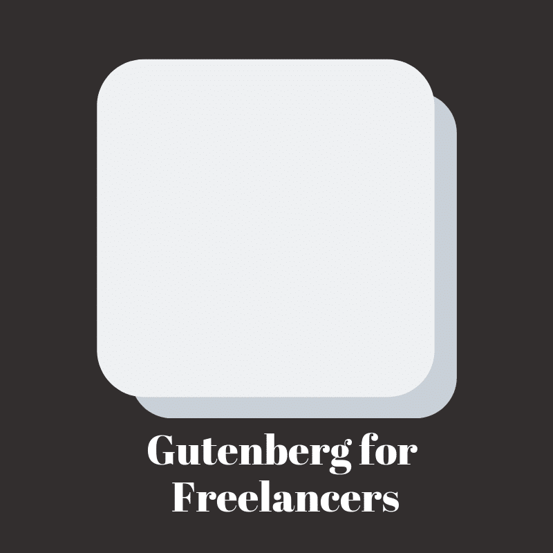 Gutenberg for Freelancers