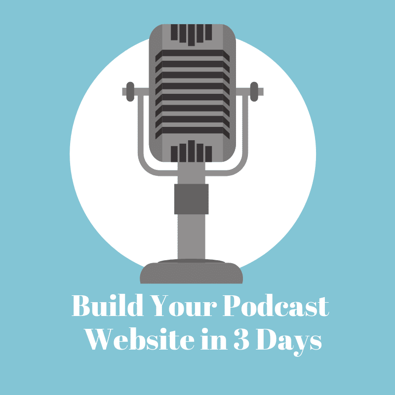 Build Your Podcast Website in 3 Days