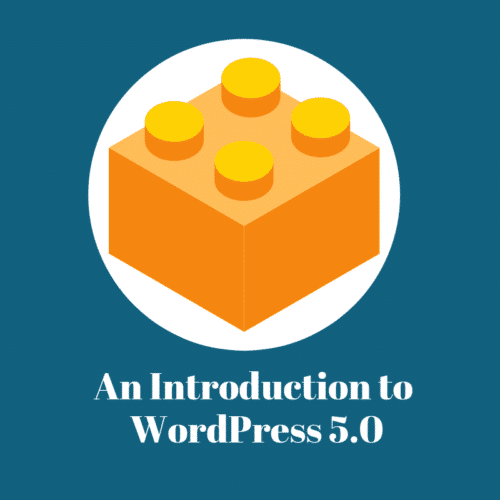 An Introduction to WordPress 5.0